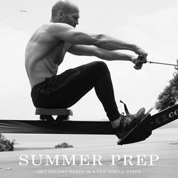 SUMMER PREP - HOW TO GET IN SHAPE BEFORE YOUR HOLIDAY